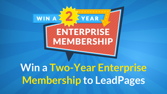 [Contest] Enter to Win an Enterprise Membership of LeadPages